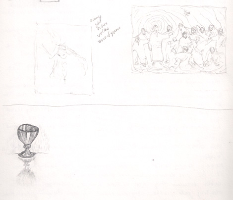 "Sketched composition for larger painting, ""I am the Bread of Life"", along with a little chalice."